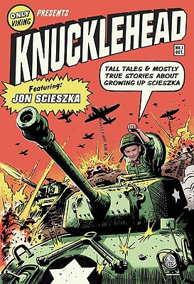 Knucklehead: Tall Tales & Almost True Stories About Growing Up Scieszka