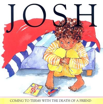 Josh: Coming to Terms with the Death of a Friend