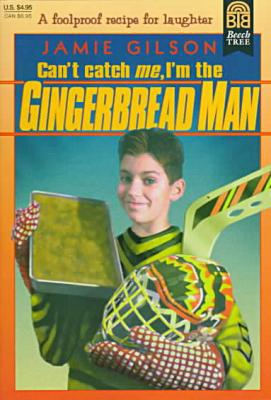 Can't Catch Me, I'm the Gingerbread Man