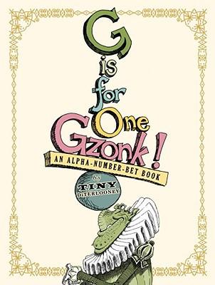 G is for One Gzonk!