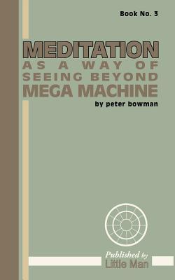 Meditation as a Way of Seeing Beyond Mega Machine