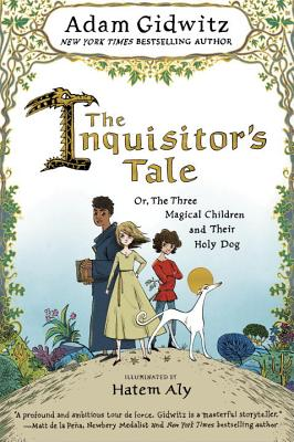 The Inquisitor's Tale Or, the Three Magical Children and Their Holy Dog