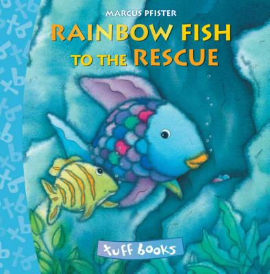 The Rainbow Fish To The Rescue Tuff Book