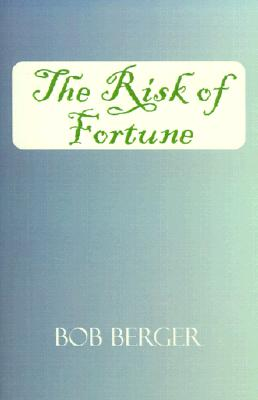 The Risk of Fortune