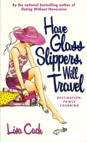 Have Glass Slippers, Will Travel