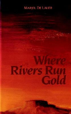 Where Rivers Run Gold