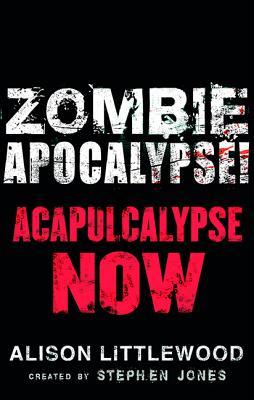 Zombie Apocalypse! Acapulcalypse Now!