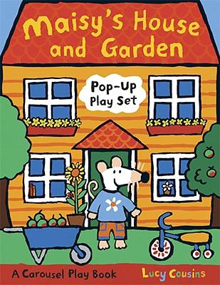 Maisy's House and Garden Pop-Up Play Set: A Carousel Play Book