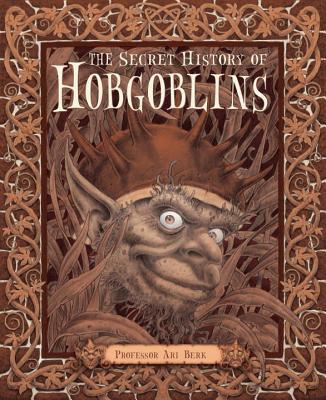 The Secret History of Hobgoblins