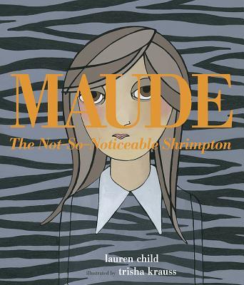 Maude the Not-So-Noticeable Shrimpton