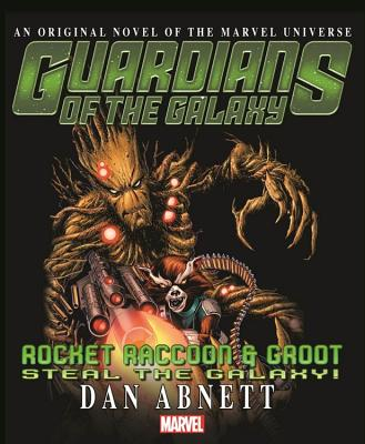 Guardians of the Galaxy: Rocket Raccoon & Groot - Steal the Galaxy Mass Market Paperback