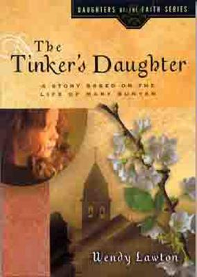 Tinker's Daughter: A Story Based on the Life of Mary Bunyan
