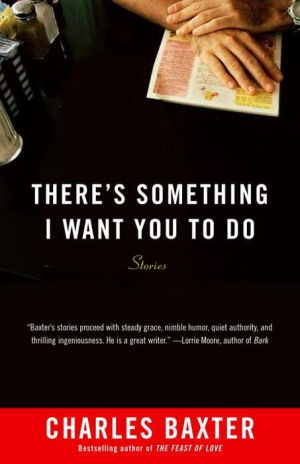 There's Something I Want You to Do: Stories
