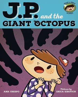 Jp and the Giant Octopus: Feeling Afraid