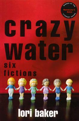 Crazy Water: Six Fictions