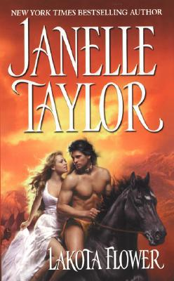 Lakota Flower (Zebra Historical Romance): Janelle Taylor ...