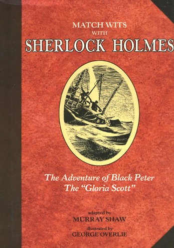 The Adventure of Black Peter and The Gloria Scott
