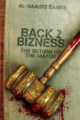 Back 2 Bizness: The Return of the Mayor