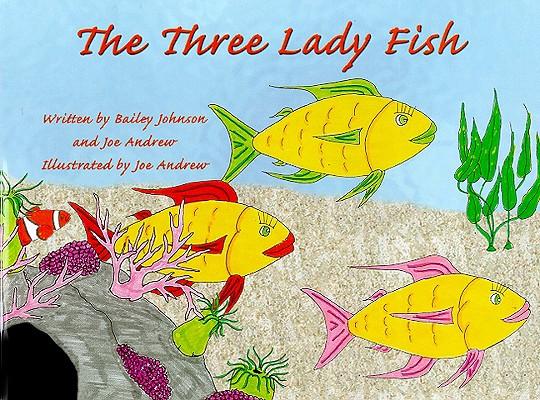 The Three Lady Fish