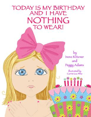 Today Is My Birthday and I Have Nothing to Wear!