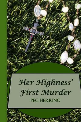 Her Highness' First Murder