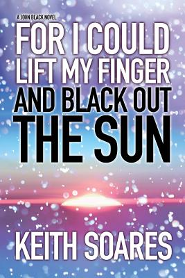 For I Could Lift My Finger and Black Out the Sun - Omnibus Edition