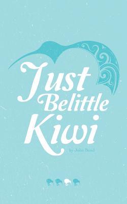 Just Belittle Kiwi