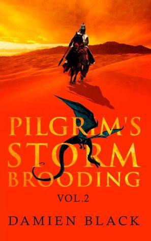 Pilgrim's Storm Brooding Volume 2