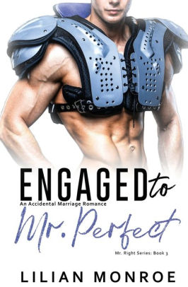 Engaged to Mr. Perfect