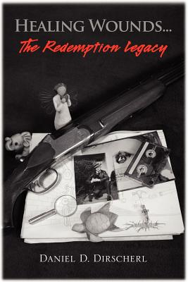 Healing Wounds...The Redemption Legacy