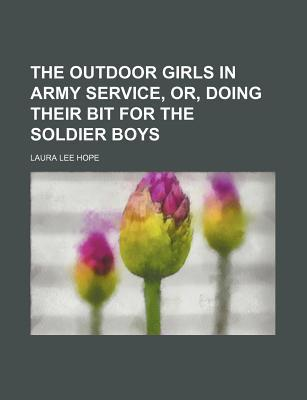 The Outdoor Girls in Army Service; Or, Doing Their Bit for the Soldier Boys