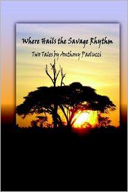 Where Hails the Savage Rhythm