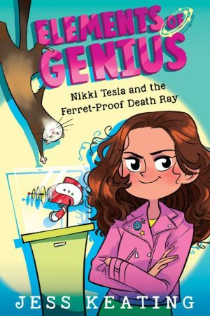 Nikki Tesla and the Ferret-Proof Death Ray