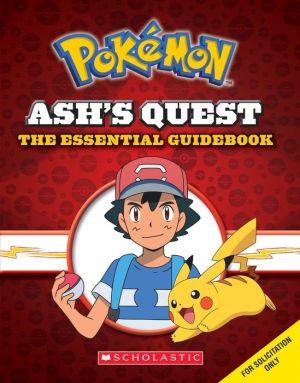 Ash's Quest: The Essential Guidebook