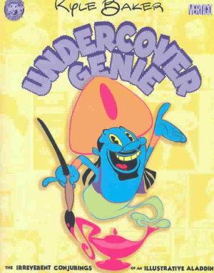 Undercover Genie: The Bottled-Up Rantings of Kyle Baker