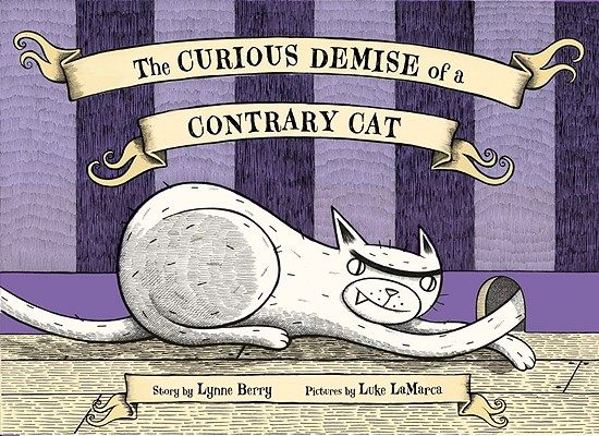 Curious Demise of a Contrary Cat