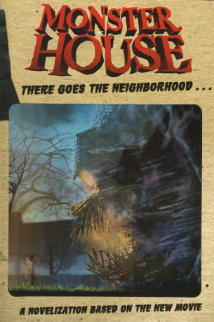 Monster House: There Goes the Neighborhood...