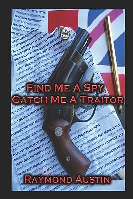 Find Me A Spy, Catch Me A Traitor