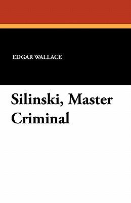 Silinski, Master Criminal