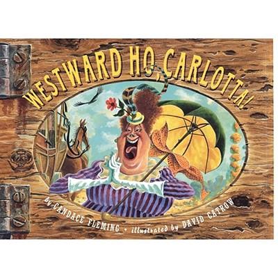 Westward Ho, Carlotta!