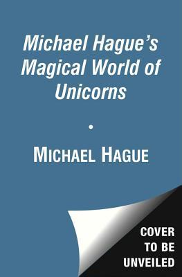 Michael Hague's Magical World of Unicorns