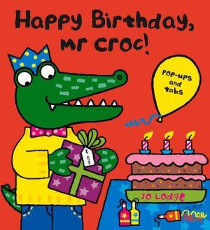 Happy Birthday, Mr. Croc!