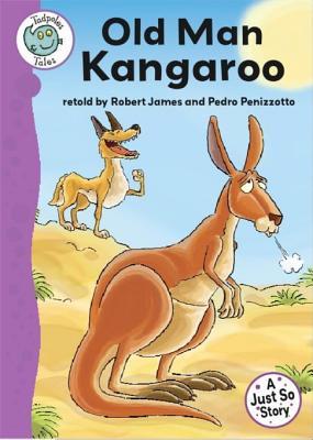 Just So Stories - Old Man Kangaroo