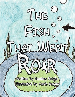 The Fish That Went Roar