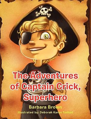 The Adventures Of Captain Crick, Super Hero