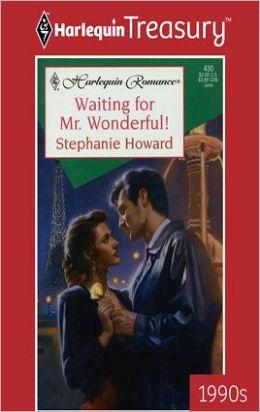Waiting for Mr. Wonderful!