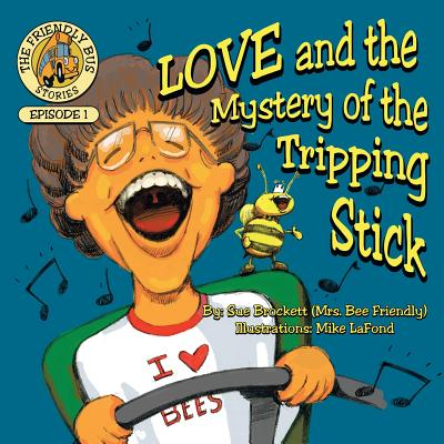 Love and the Mystery of the Tripping Stick