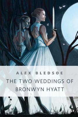 The Two Weddings of Bronwyn Hyatt