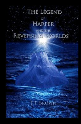 The Legend of Harper and the Reversing Worlds