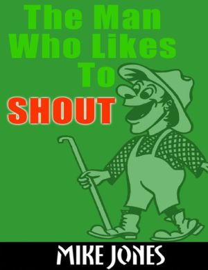 The Man Who Likes To Shout